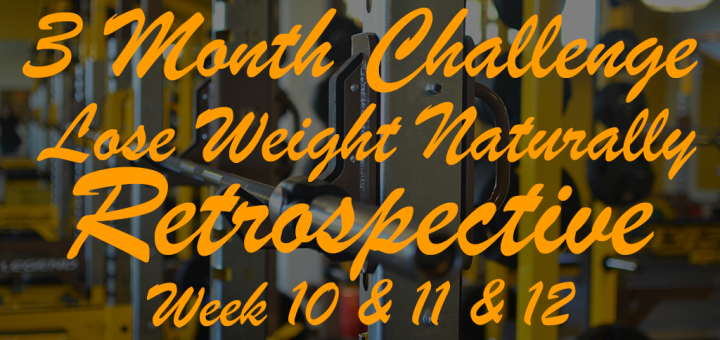 Weight Loss Challenge Retrospective Week 10-12